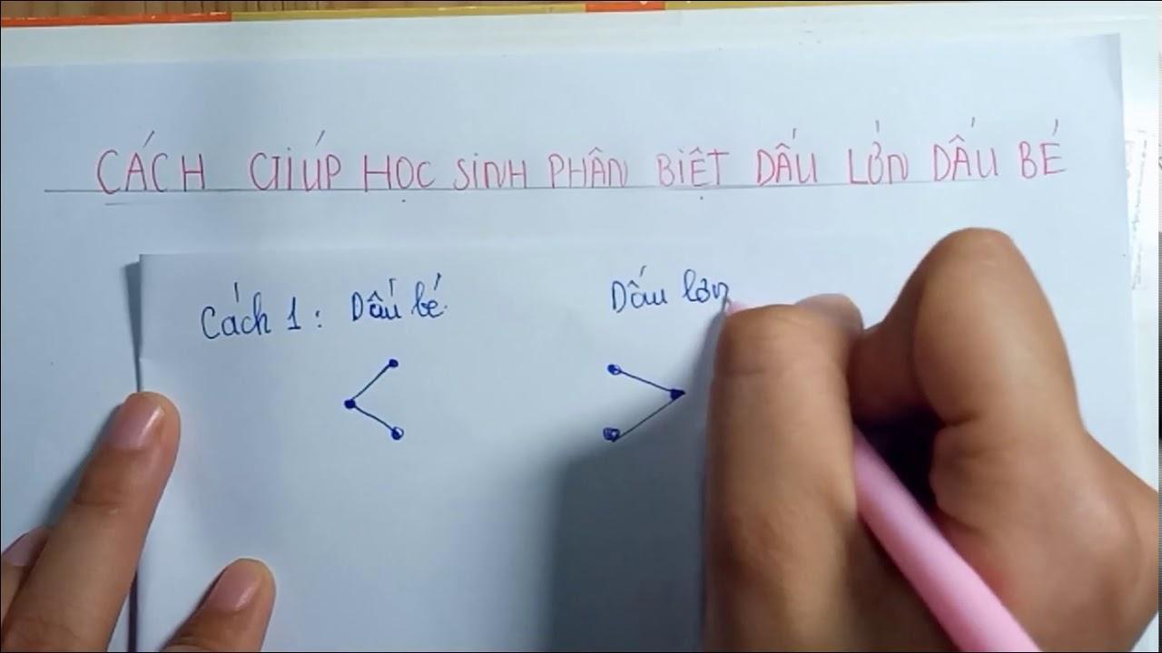 Mẹo phân biệt Dấu Lớn – Dấu Bé Đơn giản, Dễ hiểu và Hay nhất cho học sinh lớp 1 – Toán lớp 1