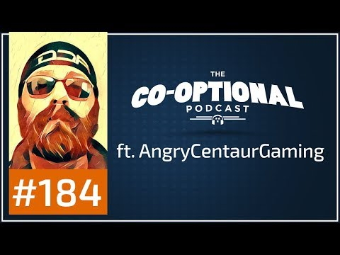 The Co-Optional Podcast Ep. 184 ft. AngryCentaurGaming [strong language] - August 24th, 2017