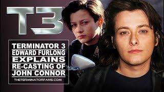 TERMINATOR 3: Edward Furlong EXPLAINS Re-Casting Of John Connor