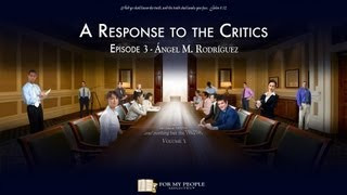 A Response to the Critics - Episode 3 - Ángel M  Rodríguez
