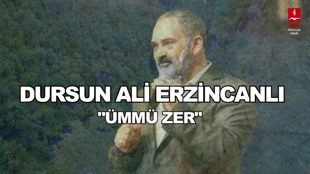 "DURSUN ALİ ERZİNCANLI  ""ÜMMÜ ZER"""