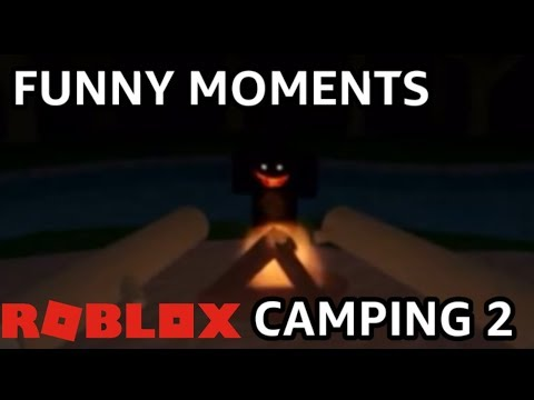Roblox Camping 2 Funny Moments