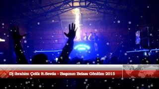 Dj ibrahim Çelik & Sevda   Başımın Belası Gönlüm 2015   YouTube