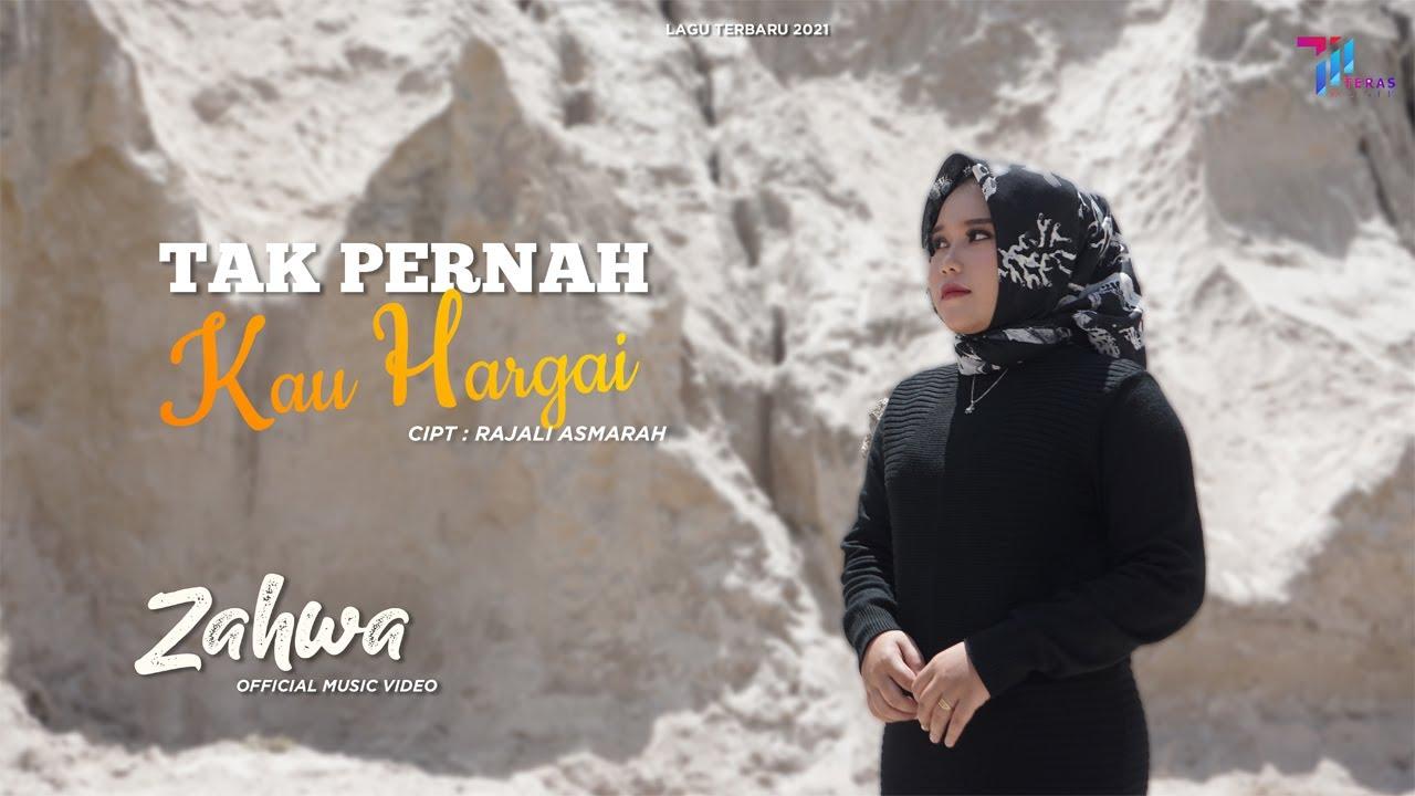 ZAHWA  -  TAK PERNAH KAU HARGAI ( Official Music Video ) LAGU TERBARU 2021