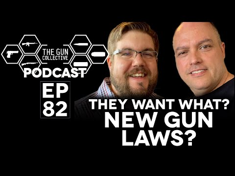 They Want WHAT? NEW GUN LAWS?| TGC Podcast | Ep. 082