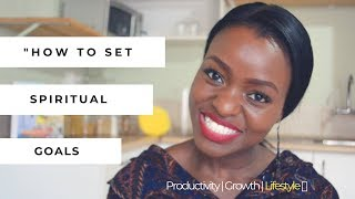 HOW TO SET SPIRITUAL GOALS | for Christian Women