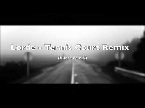 Lorde - Tennis Court Remix (flume remix)