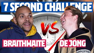 7 SECOND CHALLENGE (SUPERCUP) | DE JONG vs BRAITHWAITE