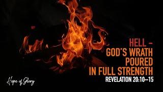 HELL - GOD'S WRATH POURED IN FULL STRENGTH