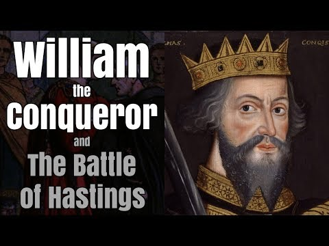 William the Conqueror and the Battle of Hastings, 1066