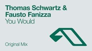 Thomas Schwartz & Fausto Fanizza - You Would