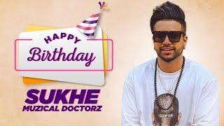 Birthday Wish Sukh E Muzical Doctorz Birthday Special Latest Punjabi Songs 2019