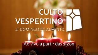 Culto Vespertino - 4º Domingo do Advento (20/12/20)