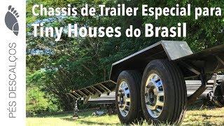 Conheçam O Primeiro Trailer De Tiny House Do Brasil - Chassis De Reboque Da Mini Casa Brasileira