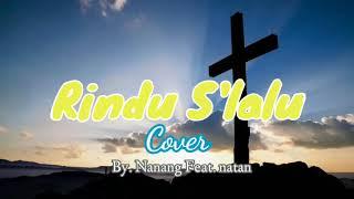 Rindu S'lalu II Cover By. Nanang Feat. Natan