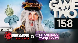 Gears Tactics, XCOM: Chimera Squad, Deliver Us The Moon | Game Two #158