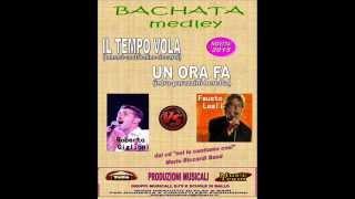 BACHATA MIX - IL TEMPO VOLA & UN ORA FA - Roberto Giglioni