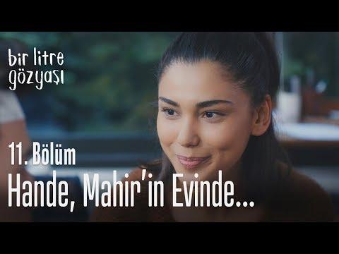 Hande, Mahir'in Evinde... - Bir Litre Gözyaşı 11. Bölüm