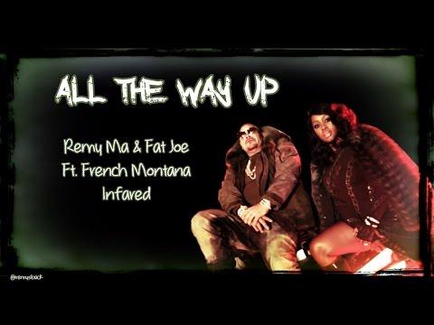 All The Way Up Lyrics ~ Fat Joe, Remy Ma ft. French Montana, Infared