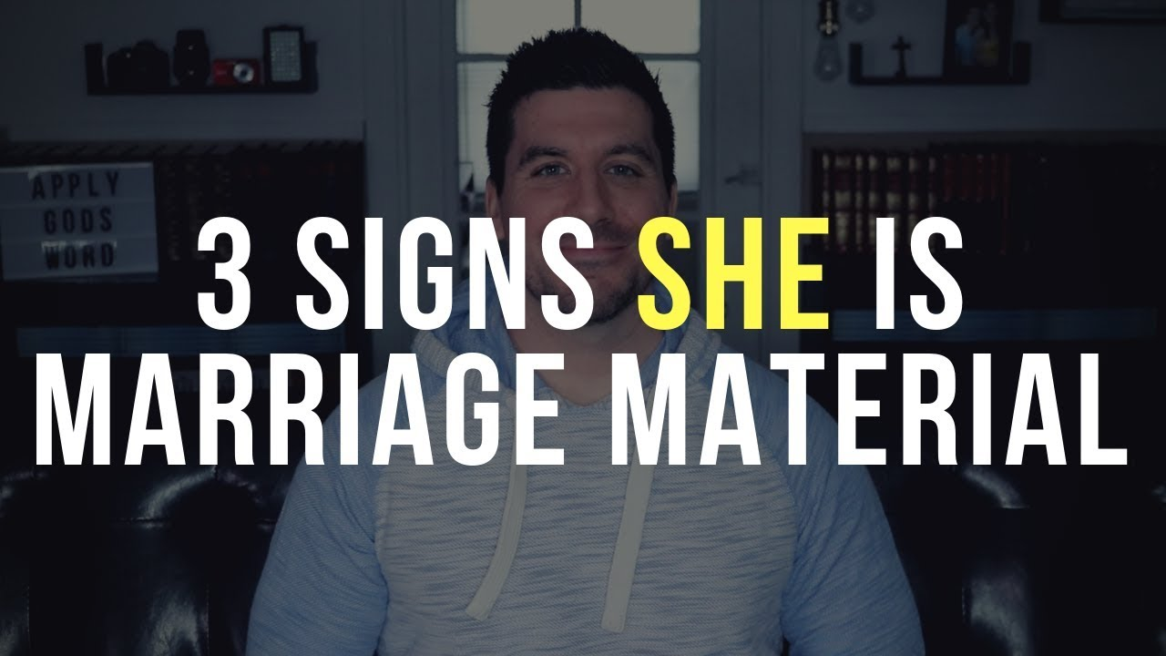 3 Signs She Is Marriage Material (Christian Relationship Advice for Men)
