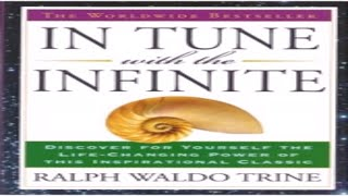 In Tune with the Infinite by Ralph Waldo TRINE | Self-help, Other religions |Full  AudioBook