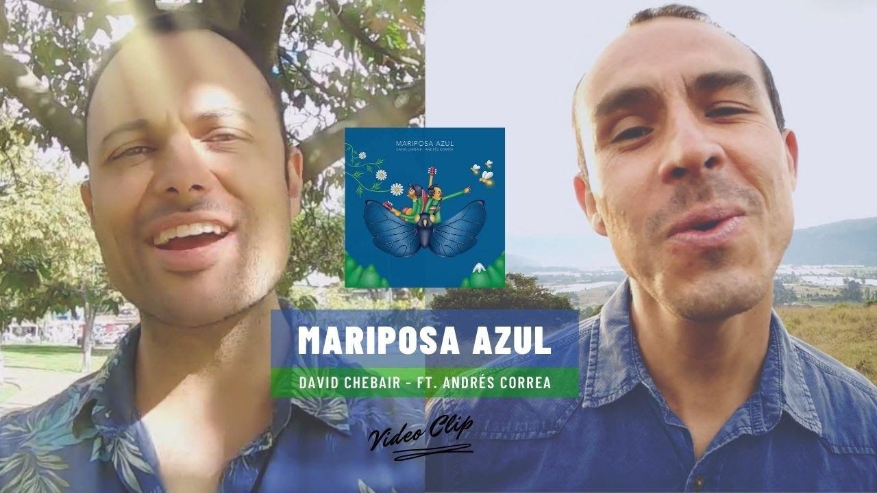 David Chebair - Mariposa Azul ft. Andrés Correa (Official Video)