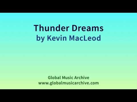 Thunder Dreams by Kevin MacLeod 1 HOUR