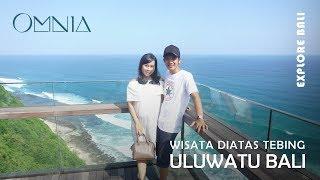 BALI VLOG   Omnia Dayclub Bali, Destinasi Wisata diatas tebing Uluwatu yang wajib dikunjungi!