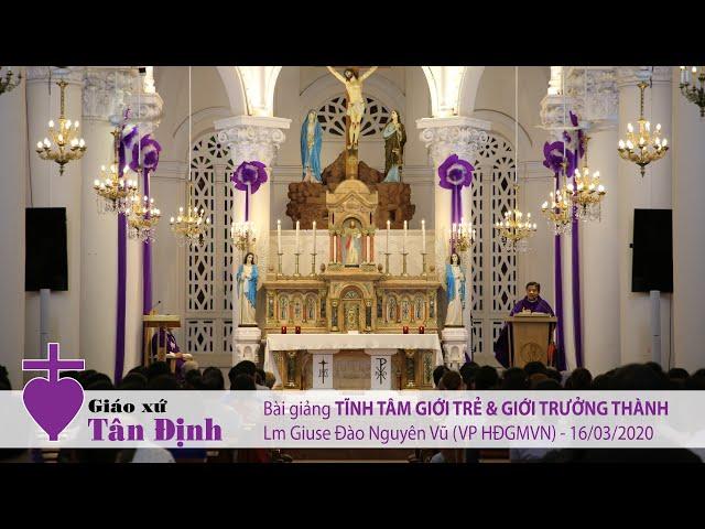Bài giảng Tĩnh tâm Giới trẻ & Giới trưởng thành Mùa Chay (1) - 16/03/2020