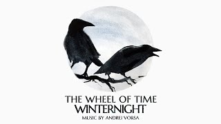 The Wheel Of Time - Winternight (music by Andrei Vorsa)