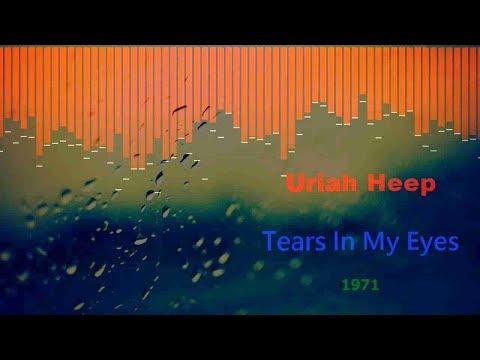 Uriah Heep – Tears in My Eyes (1971)