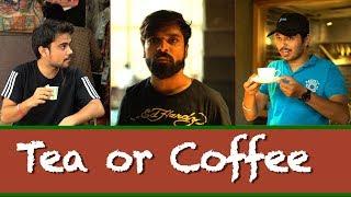 Tea or Coffee? | Sadak Chhap