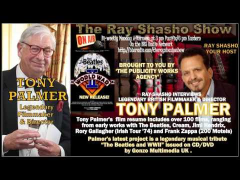 TONY PALMER LEGENDARY BRITISH FILMMAKER ON THE RAY SHASHO SHOW