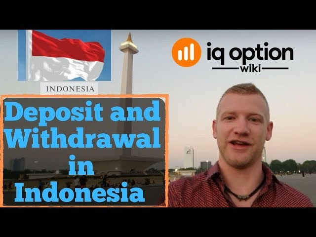 IQ Option Deposit and Withdrawal in Indonesia | IQ Option Wiki