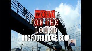#WordOfTheLourd | ANG FOOTBRIDGE, BOW