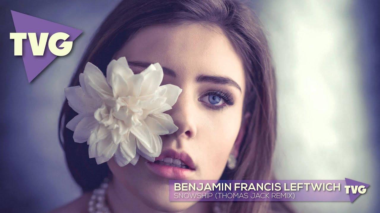Benjamin Francis Leftwich - Snowship (Thomas Jack Remix)