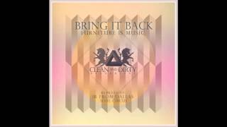 Furniture Is Music - Bring It Back (Soul Circus Deep Mix) [Clean and Dirty Recordings]