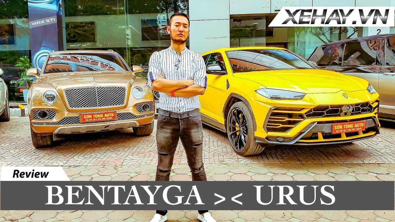 Trên dưới 20 tỷ chọn xe nào? Lamborghini Urus và Bently Bentayga |XEHAY.VN|
