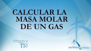 Calcular la Masa Molar de un Gas