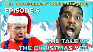 The Showstoppers' Online Storytime Episode 6 - The Tale of the Christmas Yeti