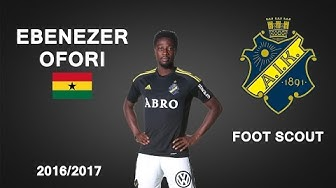 EBENEZER OFORI | AIK | Goals, Skills, Assists | 2016/2017 (HD)