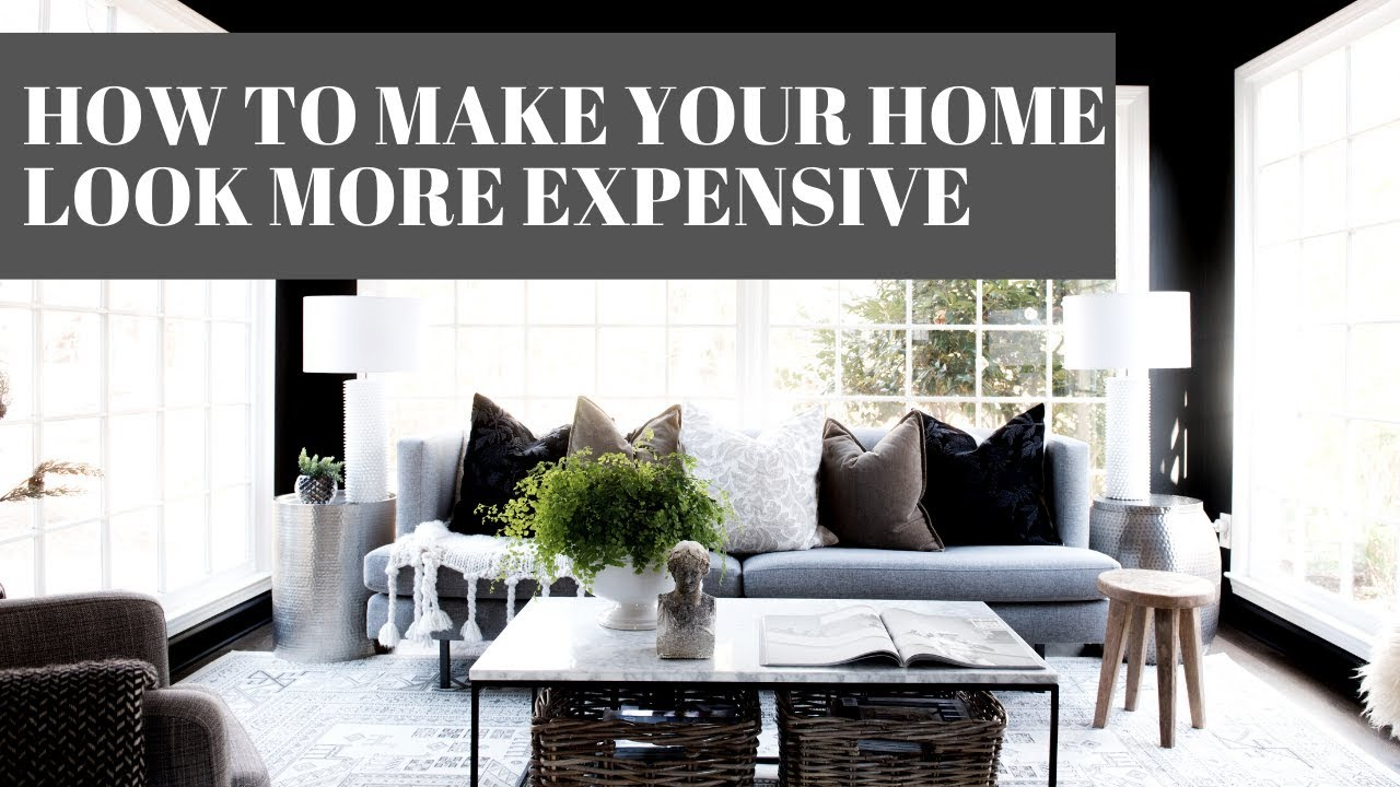 How To Make Your Home Look More Expensive 10 Styling Hacks Tips Youtube