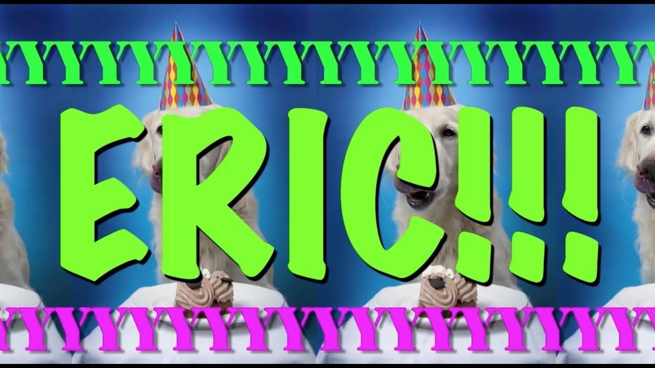 Happy Birthday Eric Epic Happy Birthday Song Youtube