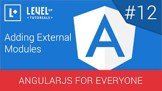 AngularJS For Everyone Tutorial #12 - Adding External Modules