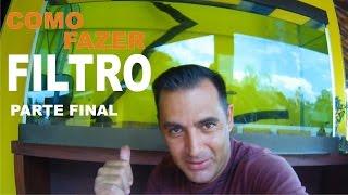 Gambar cover COMO FAZER UM FILTRO PARA AQUÁRIO OU LAGO PARTE FINAL