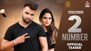 2 Number De (Official Teaser) | Guntaj Dandiwal | Gurlez Akhtar | R Nait | New Punjabi Songs