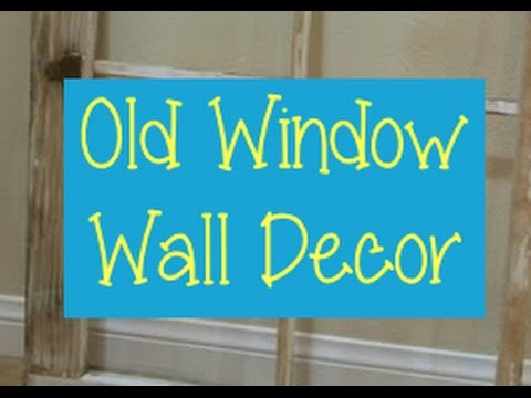 Old Window Wall Decor