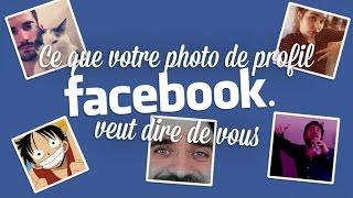 Ce que votre photo de profil Facebook veut dire de vous