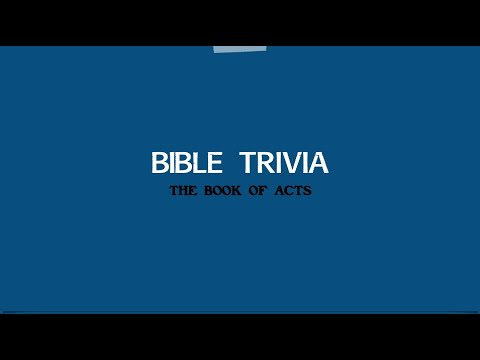 Bible Trivia  - The Book of Acts