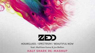 Download Zedd - Hourglass / Spectrum / Beautiful Now (Half Shark Re-MashUp) MP3 song and Music Video